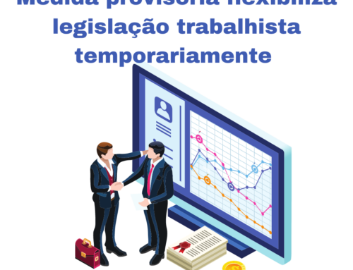 Medida provisória flexibiliza legislação trabalhista temporariamente