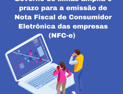 Governo de Minas Amplia o prazo para a emissão de Nota Fiscal de Consumidor Eletrônica das empresas (NFC-e)